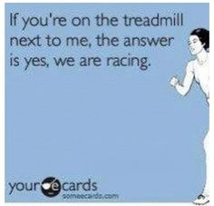 Ecard - yes we are racing on the treadmill
