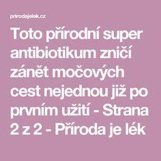 Toto přírodní super antibiotikum zničí zánět močových cest nejednou již po prvním užití - Strana 2 z 2 - Příroda je lék