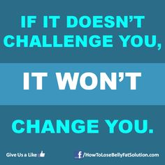 If it doesn't challenge you, it won't change you! #motivational #fitness #quotes