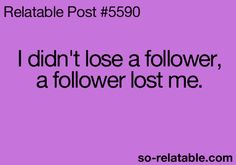 Ha like once I got 300 followers & got sooo mad cuz then a few minutes later I had 299