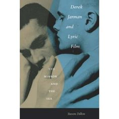Derek Jarman and Lyric Film: The Mirror and the Sea (Paperback) http://www.amazon.com/dp/0292702248/?tag=wwwmoynulinfo-20 0292702248
