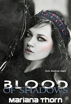 Blood of Shadows (Blood of Shadows Series Book 1) by Mariana Thorn, http://www.amazon.com/dp/B00THLDEKQ/ref=cm_sw_r_pi_dp_egakvb06QM5XR/192-2070473-1796863