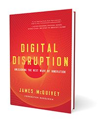 Forrester Analyst James McQuivey discusses the digital disruption revolution. I Just picked up this book - should be good