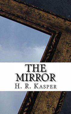 The Mirror (Worlds Collide, #1) by H.R. Kasper