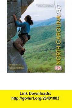 North Carolina 24/7 (0690472000747) Rick Smolan, David Elliot Cohen , ISBN-10: 075660074X  , ISBN-13: 978-0756600747 ,  , tutorials , pdf , ebook , torrent , downloads , rapidshare , filesonic , hotfile , megaupload , fileserve