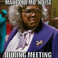 Hahaha i have to give my kid that look at least twice a meeting!