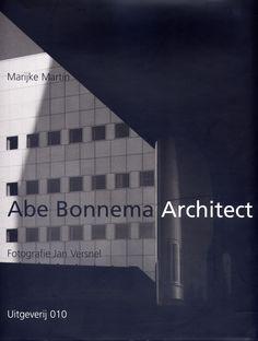 Crouwel, Wim – Abe Bonnema Architect by Marijke Martin, Uitgeverij 010 Publishers, book design, 1998