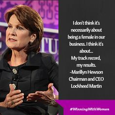 A wise quote from Marillyn Hewson, the chairman and CEO Lockheed Martin. #WinningWithWomen