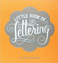 Little Book of Lettering - Emily Gregory