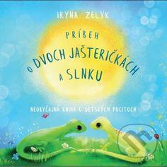 Kniha: Príbeh o dvoch jašteričkách a slnku (Iryna Zelyk). Nakupujte knihy online vo vašom obľúbenom kníhkupectve Martinus! George Orwell, Bratislava, Dublin, Lol, Marketing, Fun