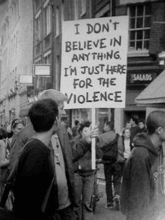 """I don't believe in anything, I'm just here for the violence."" now there's a man i could get behind. a healthy does of humor and willingness to get his ass kicked for no reason. Half Elf, Jm Barrie, Jean Valjean, Chaotic Neutral, Protest Signs, Out Of Touch, Sons Of Anarchy, Funny Signs, I Laughed"