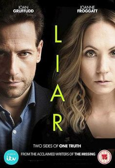 Liar (2017) / S: 1 / Ep. 6 / Drama [UK] / Stars: Joanne Froggatt, Ioan Gruffudd, Zoe Tapper / LIAR is a 21st-century take on modern-day gender politics, family life and the insidious corrosiveness of deceit - wrapped up in the taut narrative structure of a compelling emotional thriller