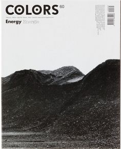 Colors Magazine - Energy  pretty, I just generally like its gracious curves and the black and white :)