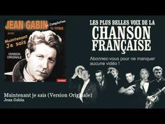 Jean Gabin - Maintenant je sais - Version Originale - Chanson française