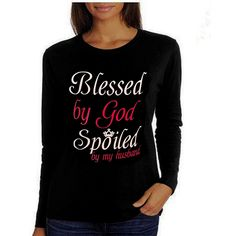 80851bea6e8130 Blessed By God Spoiled By My Husband T-Shirt
