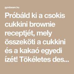 Próbáld ki a csokis cukkini brownie receptjét, mely összeköti a cukkini és a kakaó egyedi ízét! Tökéletes desszert pár perc alatt! Brownies, Math, Fitness, Cake Brownies, Math Resources, Mathematics