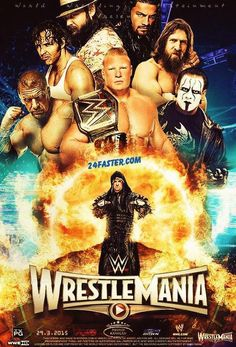 WWE WrestleMania 31 Poster Wallpapers Featuring WWE Superstar Dean Ambrose , Bray Wyatt , Roman Reigns , Triple H , Brock Lesnar , daniel bryan , Sting and Undertaker On 24Faster.com