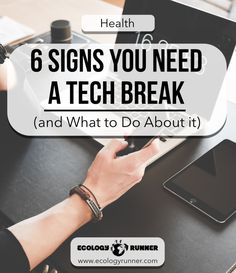 6 Signs You Need a Tech Break (and What to Do About it) - So how do you know if you're looking at your phone too much? What are the signs you need a tech break, and what should you do about it? Read more!