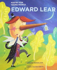 Poetry for Young People: Edward Lear by Edward Mendelson,http://www.amazon.com/dp/1402772947/ref=cm_sw_r_pi_dp_H3TYsb022GHMYNH9