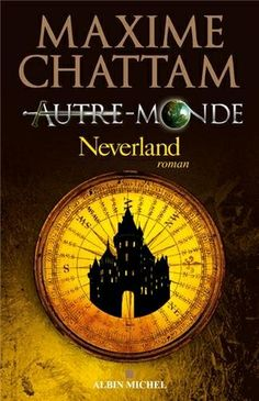 Neverland, de Maxime Chattam.