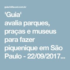 'Guia' avaliaparques, praças e museus para fazer piquenique em São Paulo - 22/09/2017 - Passeios - Guia Folha