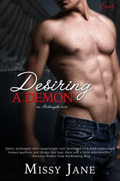 Desiring a Demon. Book two in the Archangel series. Available April 28, 2015.