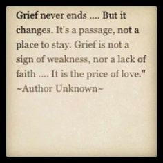 Grief can not be measured by anyone but you. Grief can not be measured by anyone but you. 25 Quotes about Strength More Grief is the last act of love we can give to those we loved. Where there is deep grief, Great Quotes, Quotes To Live By, Super Quotes, Awesome Quotes, All Meme, Grief Loss, It Goes On, Beautiful Words, In This World