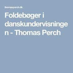 Foldebøger i danskundervisningen - Thomas Perch