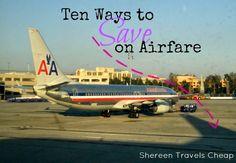 10 Ways to Save Money on Airfare #traveltips #budgettravel