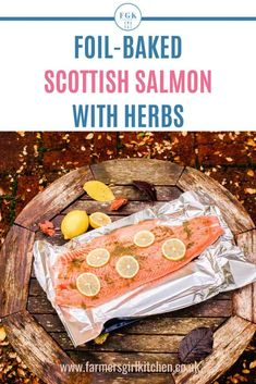 Foil-Baked Scottish Salmon with Herbs is really easy to make and feeds a crowd. Salmon is one of the easiest fish to cook it's full of beneficial Omega 3 and very popular with the whole family all year round #salmon #easy #dinner #recipe #herbs #foilbaked Recipe Using Salmon, Quick Salmon Recipes, Fish Recipes, Seafood Recipes, Burns Supper, Scottish Salmon, Quick Easy Meals, Easy Dinners, Scottish Recipes