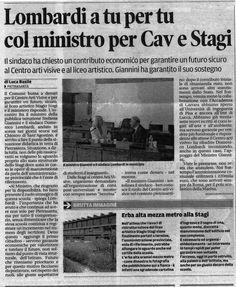 Il Sindaco di Pietrasanta ha chiesto al Ministro Giannini un contributo economico per garantire un futuro sicuro al Centro arti visive e al liceo artistico. Giannini ha garantito il suo sostegno.