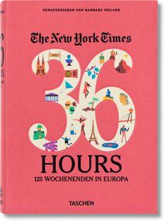 Die New York Times präsentiert 125 Wochenendtrips in die schönsten Ecken des Kontinents. Erschienen im TASCHEN Verlag