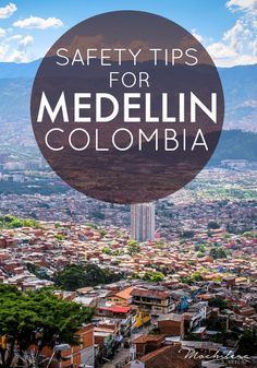 Safety tips for anyone traveling in Medellin, Colombia.  The city is much safer than it used to be, but it's always good to know what you're getting into!