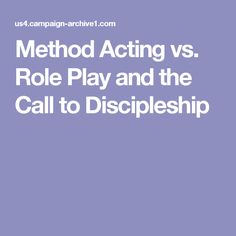 Method Acting vs. Role Play and the Call to Discipleship
