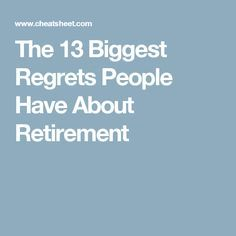 The 13 Biggest Regrets People Have About Retirement Retirement Survival Kit, Retirement Books, Preparing For Retirement, Retirement Advice, Retirement Parties, Early Retirement, Retirement Planning, Learn Programming, I Need To Know
