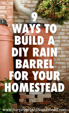 Are you looking for a cheaper way to water your garden and yard? Click here to see 9 ways to build a DIY rain barrel for your homestead and save money and water this year! #homesteading #emergencypreparedness #rainbarrel