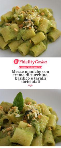 Mezze maniche con crema di zucchine, basilico e taralli sbriciolati