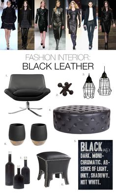 Inky runway styles punctuate interior design so you can rock the black leather look at home too!   More runway looks that have made it into home decor: http://www.pinterest.com/citytile/fashions-runway-to-decor/