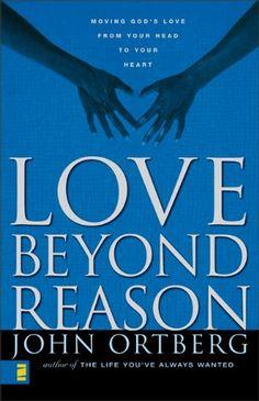 Bestseller Books Online Love Beyond Reason John Ortberg $10.39  - http://www.ebooknetworking.net/books_detail-0310234492.html