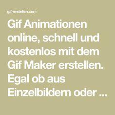 Gif Animationen online, schnell und kostenlos mit dem Gif Maker erstellen. Egal ob aus Einzelbildern oder Youtube mit dem Gif generator. Animation, Maker, Gifs, App, Youtube, Simple, Pictures, Apps, Animation Movies