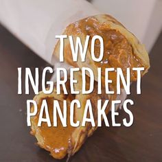 Two-Ingredient Pancakes. Can it get any easier than that?
