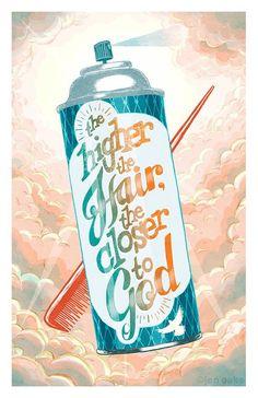 """The Higher the Hair, the Closer to God"" #Hair #BigHair"