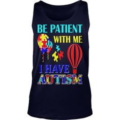 Be Patient With Me I Have Autism Awareness Tshirt 2 #gift #ideas #Popular #Everything #Videos #Shop #Animals #pets #Architecture #Art #Cars #motorcycles #Celebrities #DIY #crafts #Design #Education #Entertainment #Food #drink #Gardening #Geek #Hair #beauty #Health #fitness #History #Holidays #events #Home decor #Humor #Illustrations #posters #Kids #parenting #Men #Outdoors #Photography #Products #Quotes #Science #nature #Sports #Tattoos #Technology #Travel #Weddings #Women