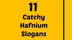 Hafnium Slogans