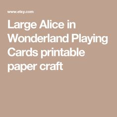 Large Alice in Wonderland Playing Cards printable paper craft