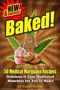 Baked! New & Improved - Over 50 Delicious & Easy Weed Cookbook Recipes and Medical Marijuana Cooking Tips (The Weed Cookbook 3):Amazon:Kindle Store