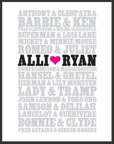 Get a custom picture with your names in it. Also perfect for wedding gifts and bridal showers! Famous Couples Picture by GlamDoorFlair on Etsy, $30.00. Comes with a frame