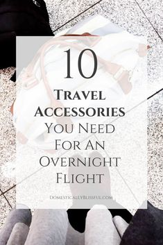 10 travel accessories you need for an overnight flight to arrive well rested & ready for adventure. Ways To Travel, Packing Tips For Travel, Travel Essentials, Travel Hacks, Travel Necessities, Travel Checklist, Travel Ideas, Travel Photos, Travel Expert