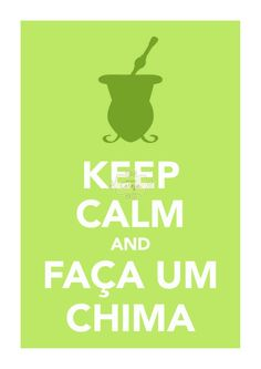 Keep Calm and Tome um Chima
