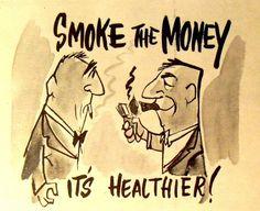 Smoke the money... 1960s Vintage Illustration Humorous Anti Smoking Public Service Announcement.